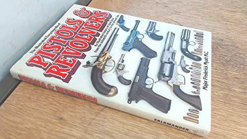 9780861010639: The Illustrated Encyclopaedia of Pistols and Revolvers: An Illustrated History of Hand Guns from the Sixteenth Century to the Present Day