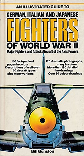 Illustrated Guide to German, Italian and Japanese Fighters of World War II