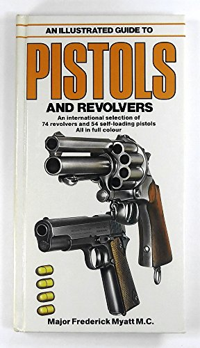 9780861010974: An Illustrated Guide to Pistols and Revolvers