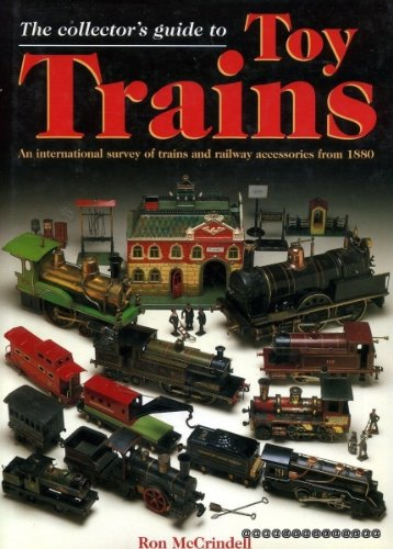 The Collector's All-Colour Guide to Toy Trains: McCrindell, Ron