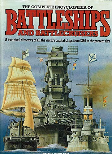 9780861011421: The Complete Encyclopaedia of Battleships and Battlecruisers