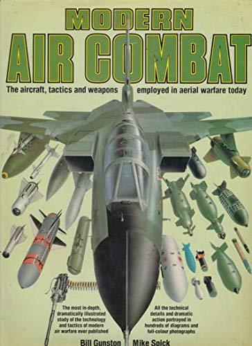 Modern Air Combat: Aircraft, Tactics and Weapons: BILL GUNSTON, MIKE