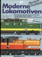 9780861011766: Illustrated Encyclopaedia of the World's Modern Locomotives: Technical Directory of Major International Diesel, Electric and Gas-turbine Locomotives from 1879 to the Present Day