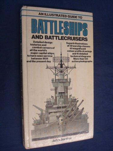 An Illustrated Guide to Battleships and Battlecruisers: Jordan. John.