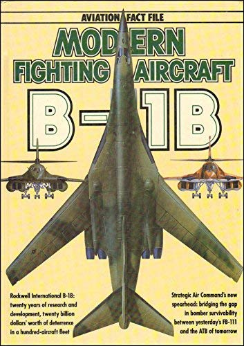 9780861012022: Modern Fighting Aircraft B-1B (Aviation Fact File)