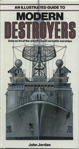 An Illustrated Guide to Modern Destroyers: JOHN JORDAN