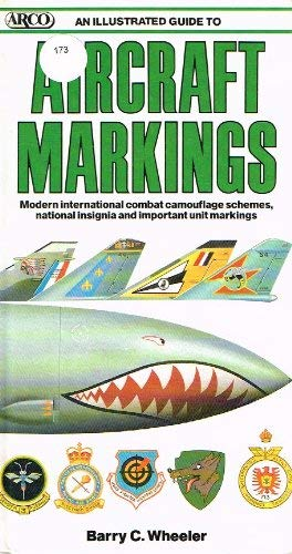 An Illustrated Guide to Aircraft Markings. Modern: Barry C. Wheeler