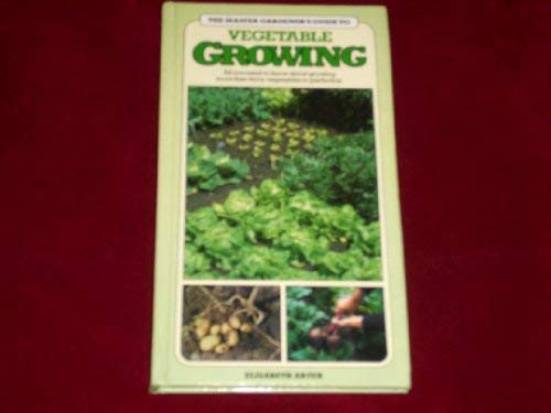 9780861012169: Vegetable Growing (Master Gardener's Guides)