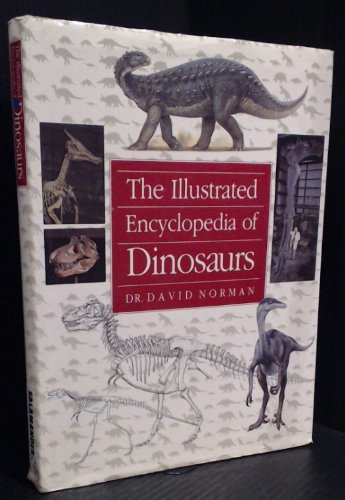 9780861012251: The Illustrated Encyclopedia of Dinosaurs : An Original and Compelling Insight into Life in the Dinosaur Kingdom