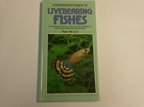 9780861012817: Fish-keeper's Guide to Livebearing Fish (Fishkeeper's Guide Series)