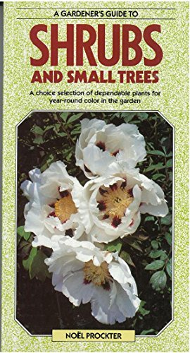 Gardeners' Guide to Shrubs and Small Trees (0861013980) by Noel J. Prockter