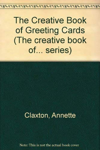 9780861014705: The Creative Book of Greetings Cards (The creative book of... series)