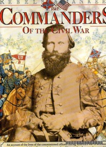 9780861015108: The Commanders of the Civil War (Rebels & Yankees)