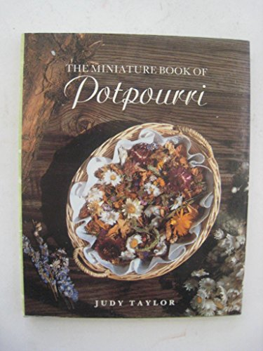 The Miniature Book of Pot-pourri and Pomanders: Taylor, Judy