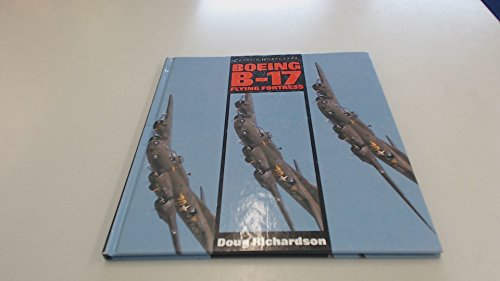 9780861015450: Boeing B-17 Flying Fortress (Classic War Planes)