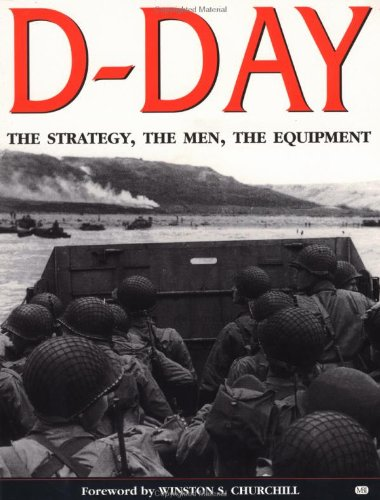D-Day Operation Overlord From its planning to the Liberation of Paris: Churchill, Winston S.(...