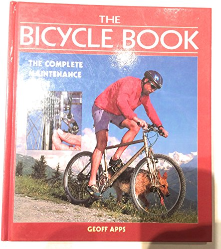 9780861016525: The Bicycle Book: The Complete Maintenance Guide