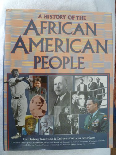 A History of the African American People: The History Traditions & Culture of African Americans