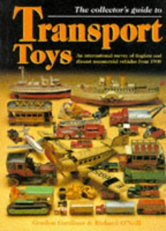 9780861019427: The collector's guide to transport toys: an international survey of tinplate and diecast commercial vehicles from 1900