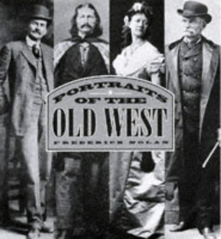 Portraits of the Old West: FREDERICK NELSON