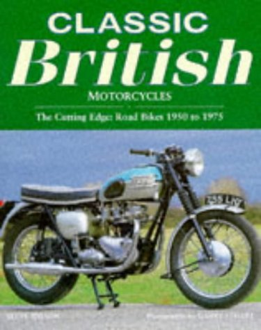 Classic British Motorcycles: The Cutting Edge - Road Bikes ...