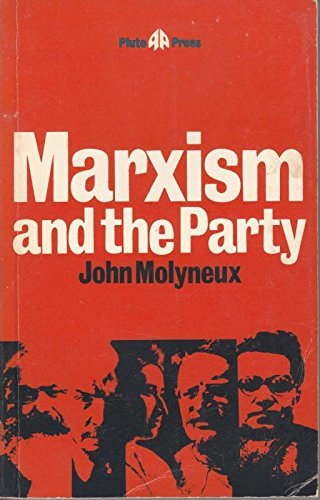 9780861040179: Marxism and the Party