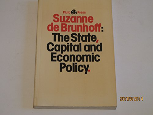 9780861040643: State, Capital and Economic Policy