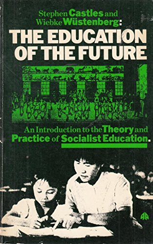 9780861040704: Education of the Future: An Introduction to the Theory and Practice of Socialist Education