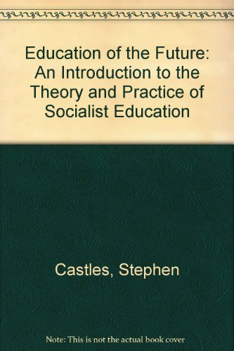 9780861040711: Education of the Future: An Introduction to the Theory and Practice of Socialist Education