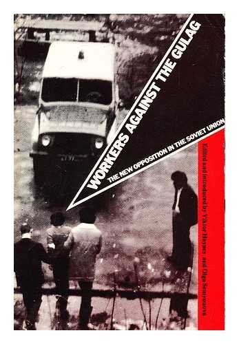 9780861040728: Workers Against the Gulag: New Opposition in the Soviet Union