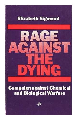 Rage against the dying; campaign against chemical and biological warfare: Sigmund, Elizabeth