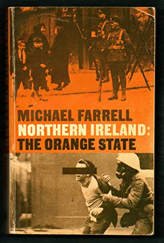 Northern Ireland: The Orange State: Farrell, Michael
