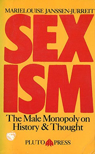 9780861043156: SEXISM. The Male Monopoly on History & Thought.