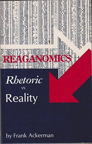 9780861043767: Reagonomics - Rhetoric Versus Reality