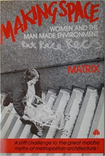9780861046010: Making Space: Women and the Man-Made Environment