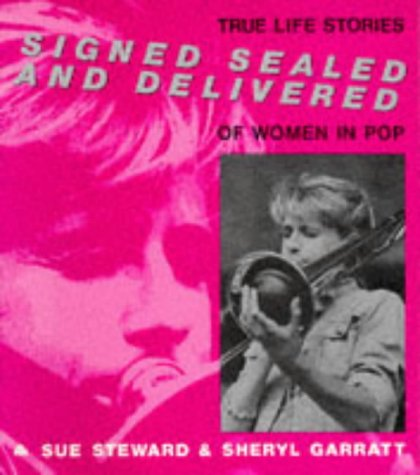 Signed Sealed and Delivered: True Life Stories of Women in Pop