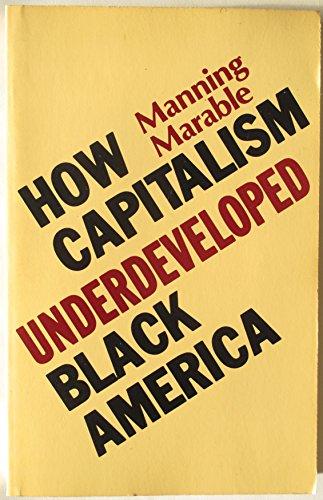 9780861047109: How Capitalism Underdeveloped Black America