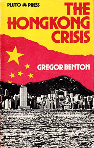 The Hong Kong Crisis (0861047257) by Gregor Benton