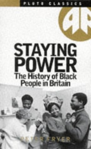 Staying Power the History of Black People in Britain by Fryer ...