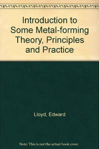 9780861082407: Introduction to Some Metal-forming Theory, Principles and Practice