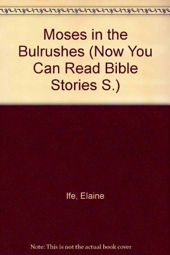 9780861121489: Moses in the Bulrushes (Now You Can Read Bible Stories)