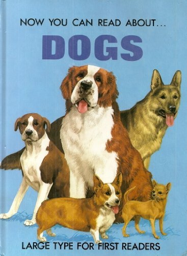 Dogs : (Now You Can Read About: Stephen Attmore; Illustrator-John