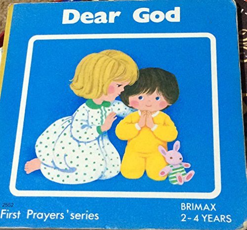 Dear God (My first prayers)