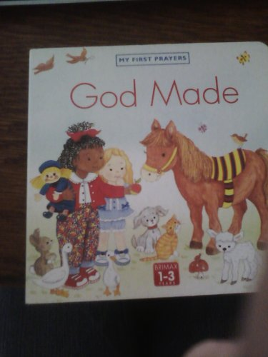 God Made (First Prayer Series): Stephanie Longfoot; M. Rogers