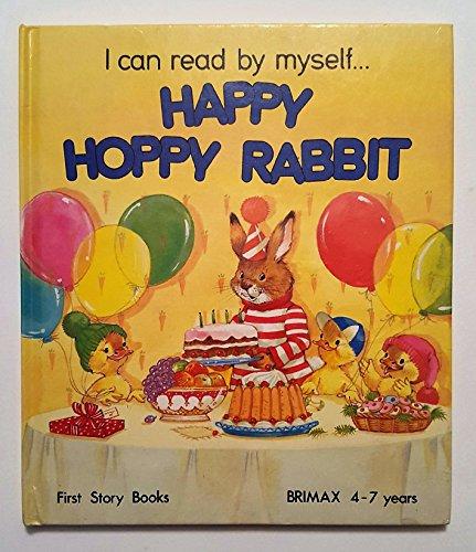 Happy Hoppy Rabbit (First Story Books): Woodman, June