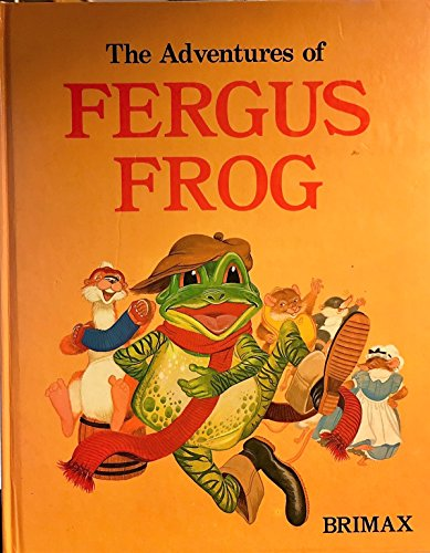 The Adventures of Fergus Frog: Anonymous (Author)