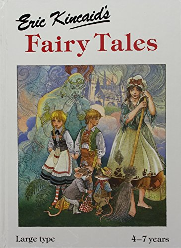 Eric Kincaids book of Fairy Tales: Kincaid, Lucy, Illustrated