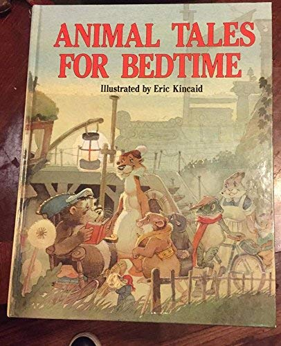 Animal Tales for Bedtime (0861124960) by Kincaid, Eric