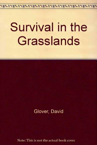Survival in the Grasslands (0861125983) by David Glover; Jane Glover; DAVID GLOVER