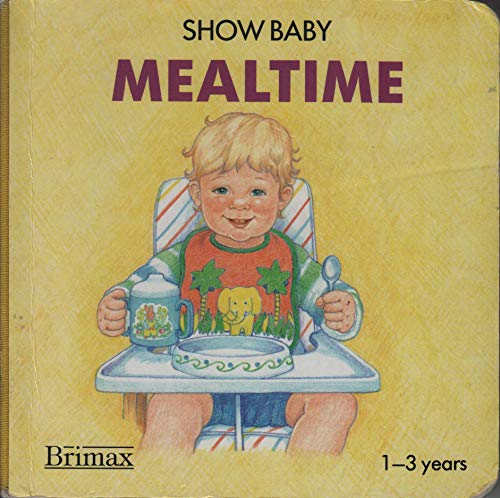 9780861128563: Mealtime (Show Baby)